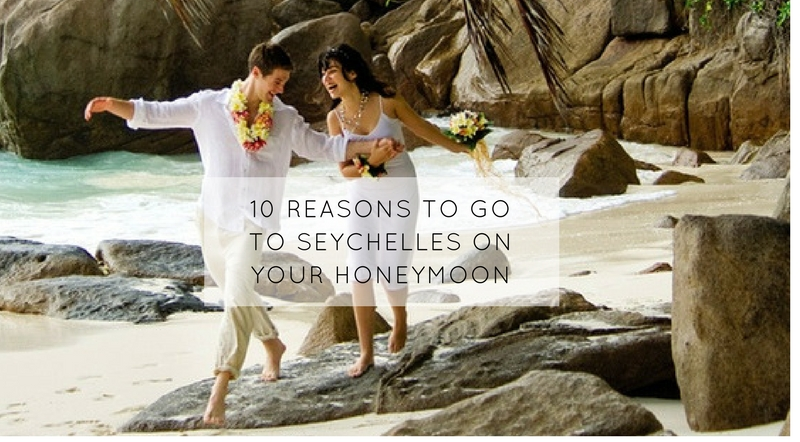 10 reasons to go to Seychelles on your Honeymoon